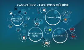 Copy of CASO CLÍNICO - ESCLEROSIS MÚLTIPLE