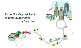 Border City: Race and Social Distance in Los Angeles