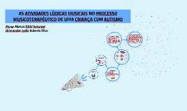 AS ATIVIDADES LÚDICAS MUSICAIS NO PROCESSO MUSICOTERAPÊUTICO