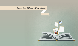 Lakeview Library Procedures