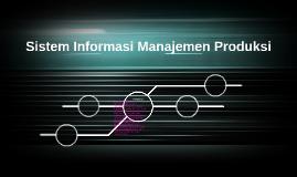 Sistem Informasi Manajemen Produksi