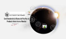 Contribución de la Alianza del Pacifico al Producto Bruto In
