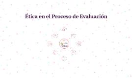 Ética en el proceso de evaluación