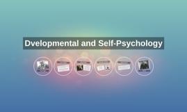 Dvelopmental and Self-Psychology
