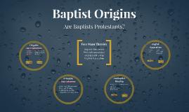 Copy of Baptist Origins
