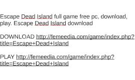 Escape Dead Island full game free pc, download, play. Escape