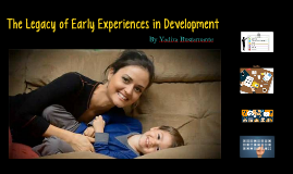 The Legacy of Early Experiences in Development: Formalizing