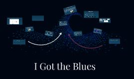 I Got the Blues