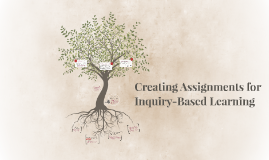 Creating Assignments for Inquiry-Based Learning