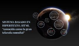 """SISTEMA BASADO EN HIPERTEXTO, HTML """"conocido como la gran te"""
