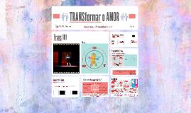 Copy of TRANSformar o AMOR