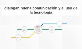 La comunicación es indispensable para procurar y mantener la