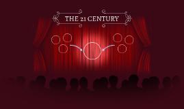 THE 21 CENTURY