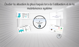 Copy of Copy of QSE - Situation la plus risquée lors de la maintenance