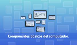 Componentes básicos del computador.