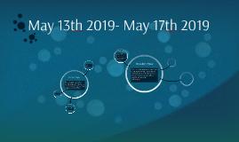 May 13th 2019- May 17th 2019