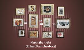 About the Artist (Robert Rauschenberg)