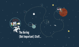 The Boring (But Important) Stuff...