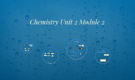 Chemistry Unit 2 Module 2