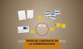 TIPOS DE CONTRATO EN LA COSNTRUCCION.