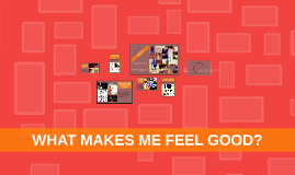 what makes me feel good?