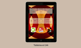 Tablettes et CAA