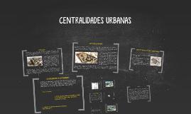 Copy of CENTRALIDADES URBANAS