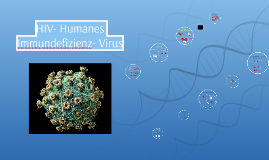 HIV- Humanes Immundefizientes Virus