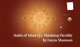 Habit of Mind: Thinking Flexibly