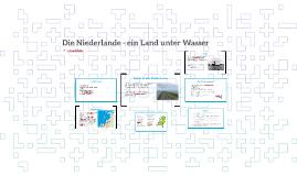 Die Niederlande - ein Land unter Wasser