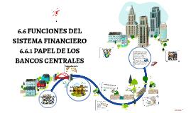 6.6 FUNCIONES DEL SISTEMA FINANCIERO
