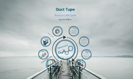 Duct Tape - Product Life Cycle