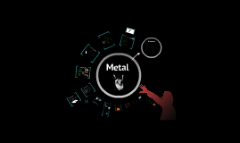 Copy of Metal
