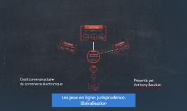 Les jeux en ligne: jurisprudence, libéralisation