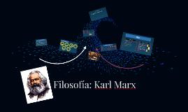 Filosofía: Karl Marx