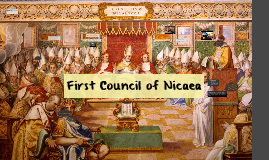 first council of nicaea and jehovah 2013-04-21 the year 325 is accepted without hesitation as that of the first council of nicaea there is less agreement among our early authorities as to the month and day of the opening.
