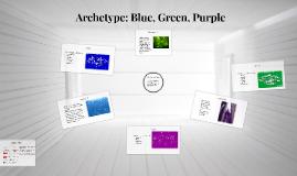 Archetype: Blue, Green, Purple
