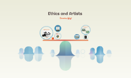 Ethics and Artists