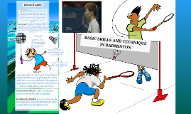BASIC SKILLS AND TECHNIQUE IN BADMINTON