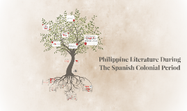 Philippine Literature During The Spanish Colonial Period
