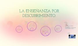 Copy of LA ENSEÑANZA POR DESCUBRIMIENTO.