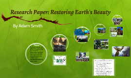 Research Paper: Restoring Earth's Beauty