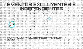 EVENTOS EXCLUYENTES E INDEPENDIENTES