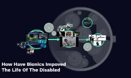 How Does Bionics Impoved The Life Of The Disabled
