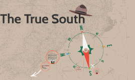 The True South