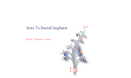Copy of Copy of intro to dental implants