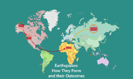 Earthquakes: How they Form and Their Outcomes