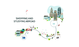 Shopping and studying abroad