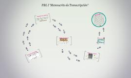 """PBL I """"Manuscrito de Transcripción"""""""