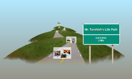Mr. Tarshish's Life Path